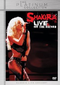 Cover Shakira - Live & Off The Record [DVD]